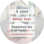 5 Smartphone Games That Are Better Than Pokémon Go