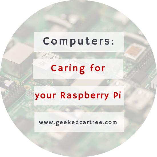 How to take good care of your Raspberry Pi